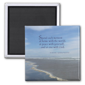 Spend Each Moment...Inspirational Quote Magnet