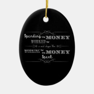 Spending Money (black) Ceramic Ornament