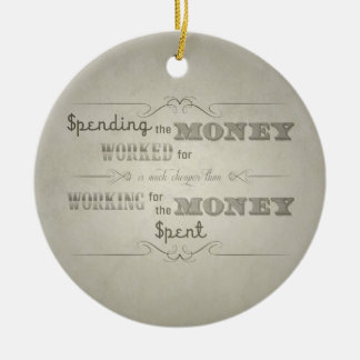 Spending money (dirty) ceramic ornament