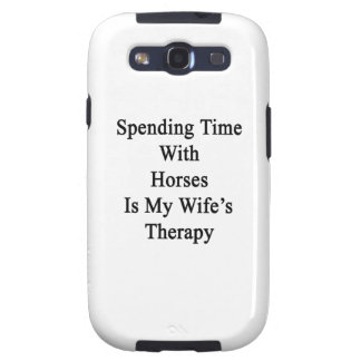Spending Time With Horses Is My Wife's Therapy Samsung Galaxy S3 Case