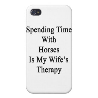 Spending Time With Horses Is My Wife's Therapy iPhone 4 Cases