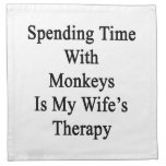Spending Time With Monkeys Is My Wife's Therapy Napkin