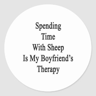 Spending Time With Sheep Is My Boyfriend's Therapy Round Stickers