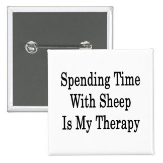 Spending Time With Sheep Is My Therapy Pinback Buttons