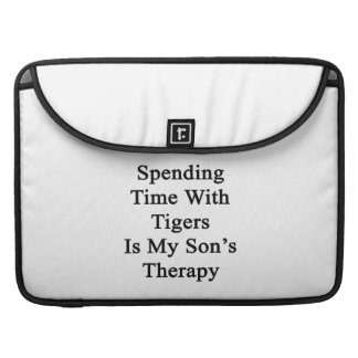 Spending Time With Tigers Is My Son's Therapy Sleeves For MacBooks