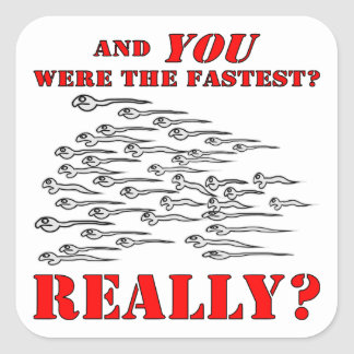 Sperm And YOU Were The Fastest Square Sticker