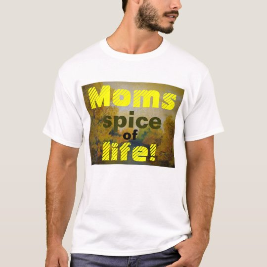 Spice of Life! T-Shirt