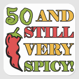 Spicy At 50 Years Old Square Sticker