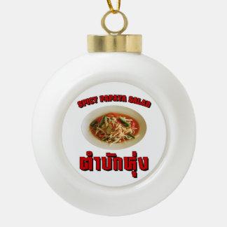Spicy Papaya Salad [Tam Mak Hung] Isaan Dialect Ceramic Ball Christmas Ornament