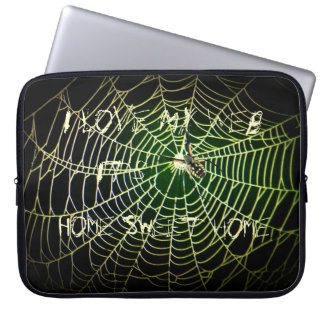 "Spider web ""I Love My Web, It's Home Sweet Home"" Computer Sleeve"
