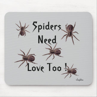 Spiders Need Love Too ! Mousepad