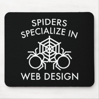 Spiders Specialize In Web Design Mouse Pad