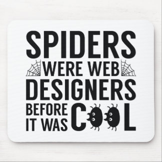 Spiders Were Web Designers Mouse Pad