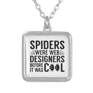 Spiders Were Web Designers Silver Plated Necklace