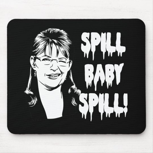 Spill Baby Spill Mouse Pad