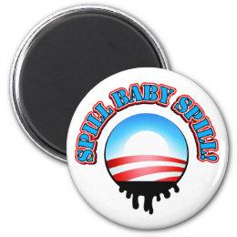 Spill Baby Spill Obama Magnet