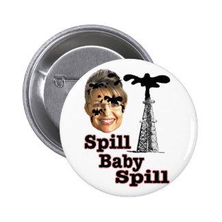 Spill Baby Spill Pinback Button
