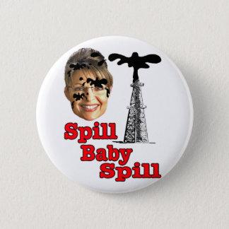 spill baby spill... pinback button