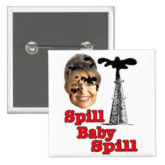 spill baby spill... pinback buttons