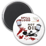 Spill Blood, Not Oil Magnet