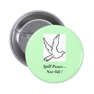Spill Peace...Not Oil ! Button
