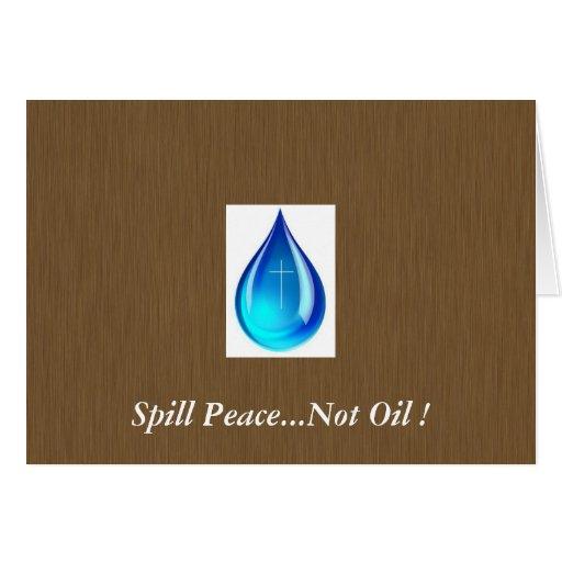 Spill Peace...Not Oil ! Card