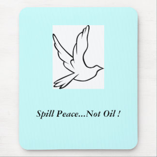 Spill Peace...Not Oil ! Dove Mouse Pad