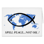 spill peace...not oil ! greeting card