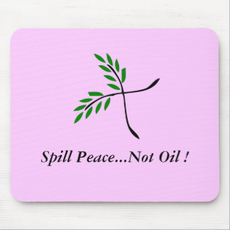 Spill Peace...Not Oil ! olive branches Mouse Pad