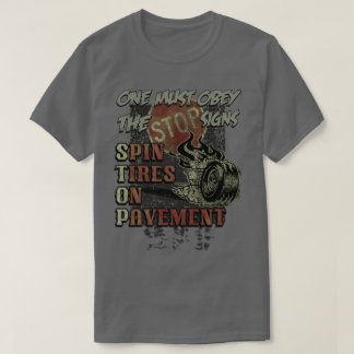 Spin Tires on Pavement T-Shirt
