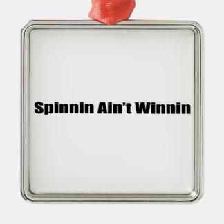 Spinnin Aint Winnin Metal Ornament