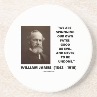 Spinning Our Own Fates Good Or Evil James Quote Coaster