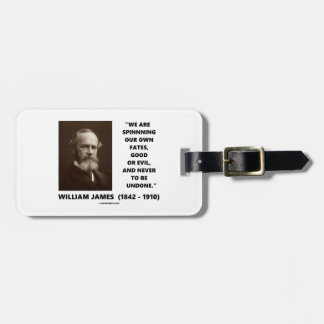 Spinning Our Own Fates Good Or Evil James Quote Luggage Tag