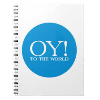 Spiral Notebook - OY TO THE WORLD!