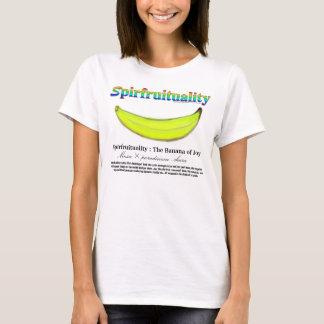 Spirfruituality : The Banana of Joy T-Shirt