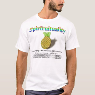Spirfruituality : The Pineapple of Righteousness T-Shirt