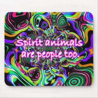 Spirit Animals Are People Too Mouse Pad