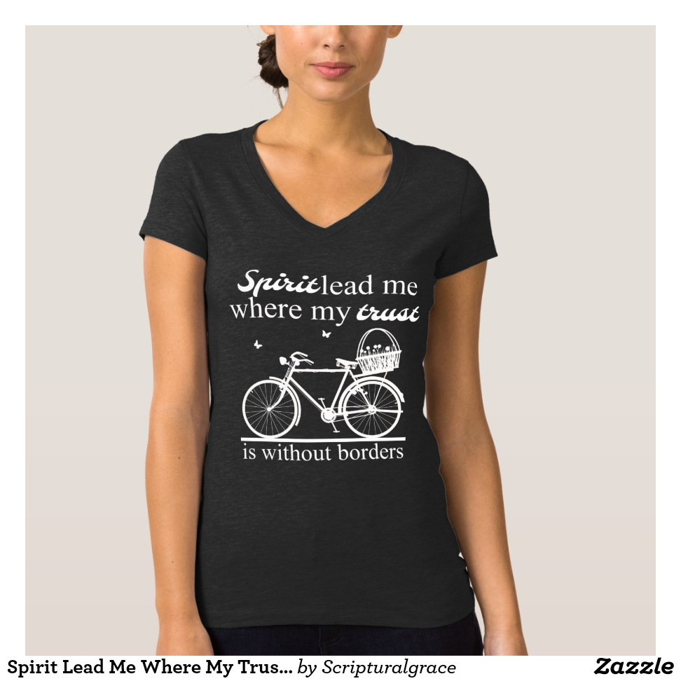 Spirit Lead Me Where My Trust Is Without Borders T-Shirt - Best Selling Long-Sleeve Street Fashion Shirt Designs