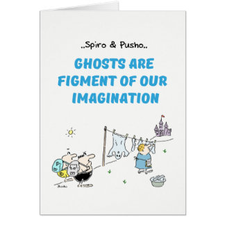 Spiro & Pusho Ghosts Quotes Cartoons Greeting Card