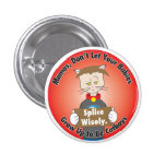 Splice Wisely - Catboys Button