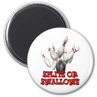Splits Or Swallows Refrigerator Magnet