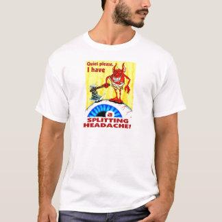 Splitting Headache T-Shirt