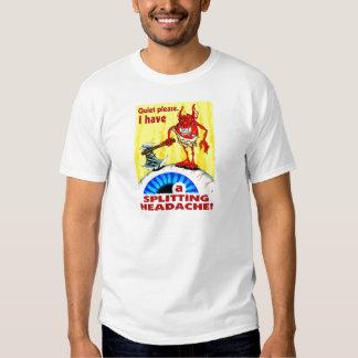 Splitting Headache T-shirts