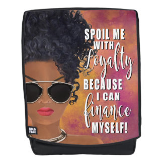 Spoil Me with Loyalty Affirmation Backpack