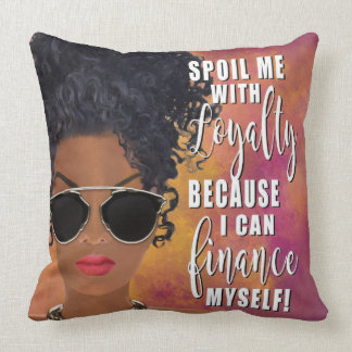 Spoil Me with Loyalty Affirmation Throw Pillow