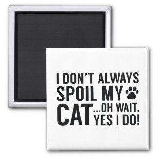 Spoil My Cat Magnet