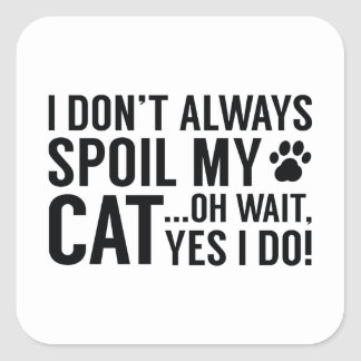 Spoil My Cat Square Sticker