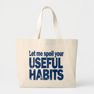 Spoil-Your-Useful-Habits-DARK.png Canvas Bag