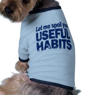 Spoil-Your-Useful-Habits-DARK.png Dog Tshirt