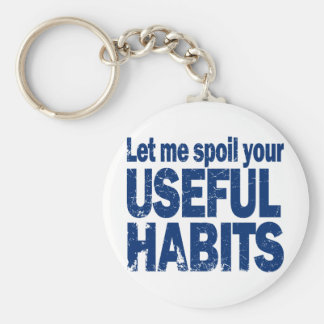 Spoil-Your-Useful-Habits-DARK.png Keychains